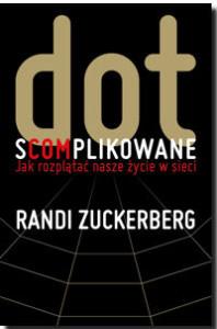 "Randi Zuckerbgerg ""Dot s(com)plikowane"""