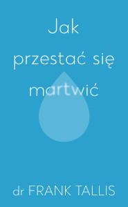 jak-przestac-sie-martwic-b-iext68396712